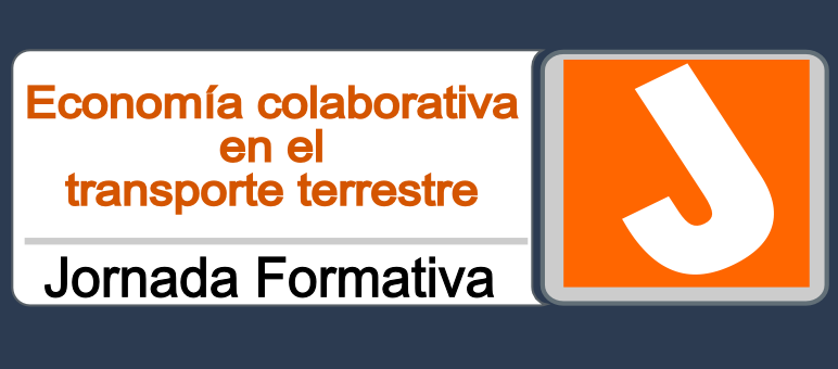 """Jornada formativa """"Economía colaborativa en el transporte terrestre"""""""